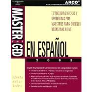 Master the Ged En Espanol 2003: Estrategias Hechas Y Probadas Por Maestros Para Obtener Notas Altas