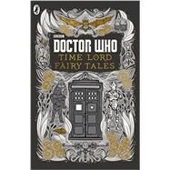 Time Lord Fairy Tales by BBC Children's Books; Wardle, David, 9781405920025