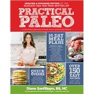 Practical Paleo: A Customized Approach to Health and a Whole-Foods Lifestyle by Sanfilippo, Diane, 9781628600025