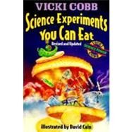 Science Experiments You Can Eat by Cobb, Vicki, 9780064460026