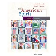 American Spirit since 1865 Vol. 2 : U. S. History as Seen by Contemporaries by Kennedy, David M.; Bailey, Thomas, 9780495800026