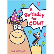 A Birthday for Cow! by Thomas, Jan, 9780544850026