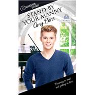 Stand by Your Manny by Lane, Amy, 9781641080026