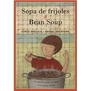 Sopa de frijoles / Bean Soup by Argueta, Jorge; Yockteng, Rafael, 9781773060026