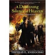 A Deafening Silence in Heaven by Sniegoski, Thomas E., 9780451470027
