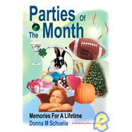 Parties of the Month : Memories for a Lifetime by Schuelie, Donna M., 9780595330027