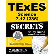 Texes Science 7-12 236 Secrets: Texes Test Review for the Texas Examinations of Educator Standards by Texes Exam Secrets Test Prep, 9781630940027