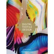 Digital Textile Design, Second Edition by Bowles, Melanie; Isaac, Ceri, 9781780670027