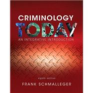 REVEL for Criminology Today An Integrative Introduction, Student Value Edition -- Access Card Package by Schmalleger, Frank, 9780134420028