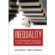 Inequality: A Contemporary Approach to Race, Class, and Gender by Lisa A. Keister , Darby E. Southgate, 9780521680028