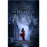The Heart of Betrayal The Remnant Chronicles: Book Two by Pearson, Mary E., 9781250080028
