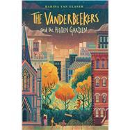 The Vanderbeekers and the Hidden Garden by Glaser, Karina Yan, 9781328770028