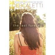 The Last Forever by Caletti, Deb, 9781442450028