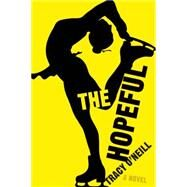The Hopeful by O'neill, Tracy, 9781632460028