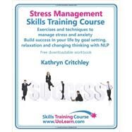 Stress Management Skills Training Course by Critchley, Kathryn, 9781849370028