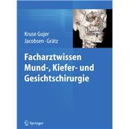 Facharztwissen Mund-, Kiefer- Und Gesichtschirurgie by Gujer, Astrid Kruse; Jacobsen, Christine; Gratz, Klaus W., 9783642300028
