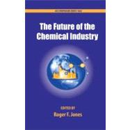 The Future of the Chemical Industry by Jones, Roger, 9780841200029