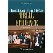 Trial Evidence by Mauet, Thomas A.; Wolfson, Warren D., 9781454870029