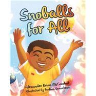 Snoballs for All by Mcconduit, Alexander Brian; Ganucheau, Paulina, 9781455620029