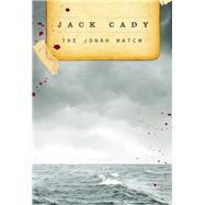 The Jonah Watch by Cady, Jack, 9781630230029