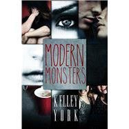 Modern Monsters by York, Kelley, 9781633750029