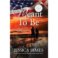 Meant to Be: A Novel of Honor and Duty by James, Jessica, 9781941020029