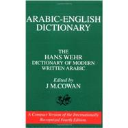 Arabic English Dictionary of Modern Written Arabic by Wehr, Hans, 9780879500030