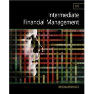 Intermediate Financial Management by Brigham, Eugene F.; Daves, Phillip R., 9781285850030