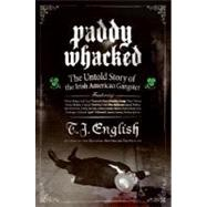 Paddy Whacked by English, T. J., 9780060590031