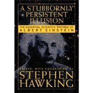 A Stubbornly Persistent Illusion by Hawking, Stephen, 9780762430031