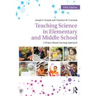 Teaching Science in Elementary and Middle School: A Project-Based Approach by Krajcik; Joseph S., 9781138700031