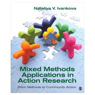 Mixed Methods Applications in Action Research by Ivankova, Nataliya V., 9781452220031