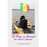 12 Days in Senegal by Kumasi, Makeda, 9781514450031