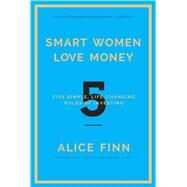 Smart Women Love Money by Finn, Alice, 9781682450031