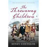 The Throwaway Children by Costeloe, Diney, 9781784970031