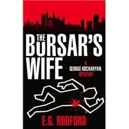 The Bursar's Wife by RODFORD, E.G., 9781785650031