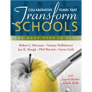 Collaborative Teams That Transform Schools by Marzano, Robert J.; Heflebower, Tammy; Hoegh, Jan K.; Warrick, Phil; Grift, Gavin, 9781943360031
