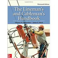 The Lineman's and Cableman's Handbook, Thirteenth Edition by Shoemaker, Thomas M.; Mack, James E., 9780071850032