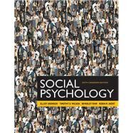 Social Psychology, Sixth Canadian Edition, by Elliot Aronson, 9780205970032