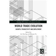 The Evolution of World Trade: Productivity, Growth and Employment by Ing; Lili Yan, 9781138480032