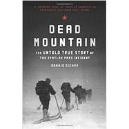 Dead Mountain: The Untold True Story of the Dyatlov Pass Incident by Eichar, Donnie; Gabel, J. C. (CON); Jacobs, Nova (CON), 9781452140032