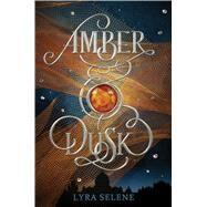 Amber & Dusk by Selene, Lyra, 9781338210033