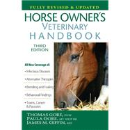 Horse Owner's Veterinary Handbook by Thomas Gore; Paula Gore; James M. Giffin; Editor:  Beth Adelman, 9781630260033