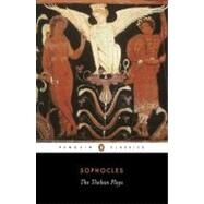 Theban Plays : King Oedipus; Oedipus at Colonus; Antigone by Sophocles (Author); Watling, E. F. (Translator); Watling, E. F. (Introduction by), 9780140440034