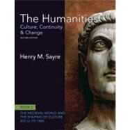The Humanities Culture, Continuity and Change, Book 2: 200 CE to 1400 by Sayre, Henry M., 9780205020034