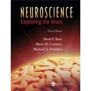 Neuroscience : Exploring the Brain by Bear, Mark F.; Connors, Barry W.; Paradiso, Michael A., 9780781760034