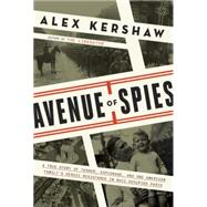 Avenue of Spies by KERSHAW, ALEX, 9780804140034