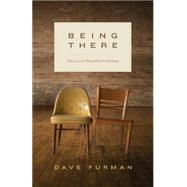 Being There by Furman, Dave, 9781433550034