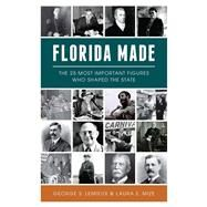 Florida Made by Lemieux, George S.; Mize, Laura E., 9781467140034