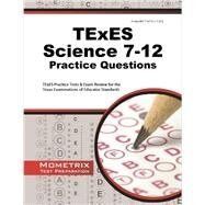 Texes Science 7-12 Practice Questions by Texes Exam Secrets Test Prep, 9781630940034